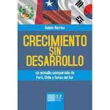 Crecimiento sin desarrollo. Un estudio comparado de Perú, Chile y Corea del Sur