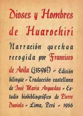dioses y hombres de Huarochirí. Narración Quechua recogida por Francisco de Avila1598