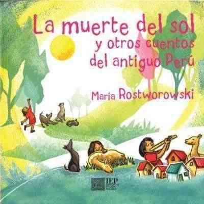 La muerte del sol y otros cuentos del antiguo Perú. 2DA. ED.
