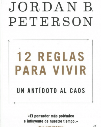 12 Reglas para vivir – JORDAN B. PETERSON