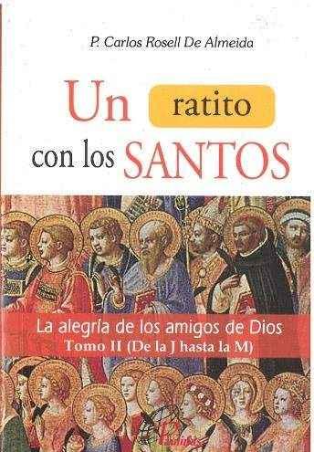 Un ratito con los Santos – la alegría de los amigos de dios